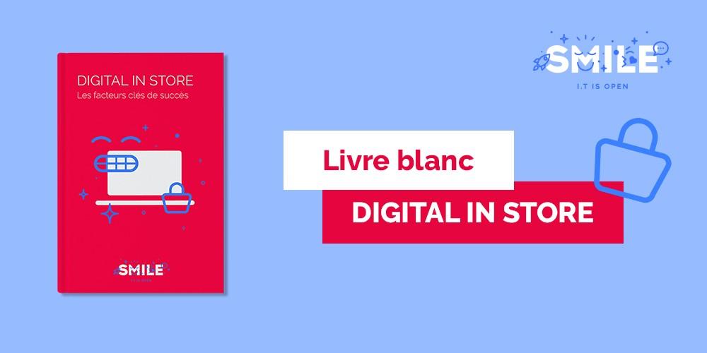Le Digital In Store, pour une expérience client optimale !