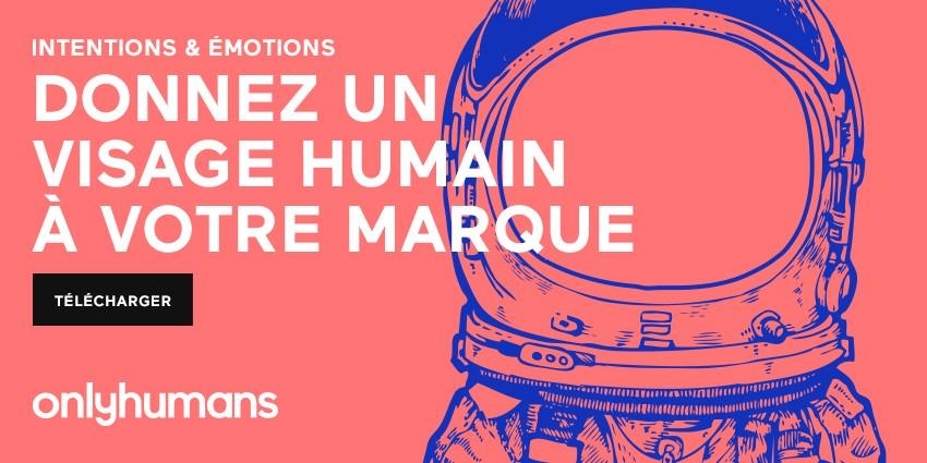 Intentions & émotions: Donnez un visage humain à votre marque